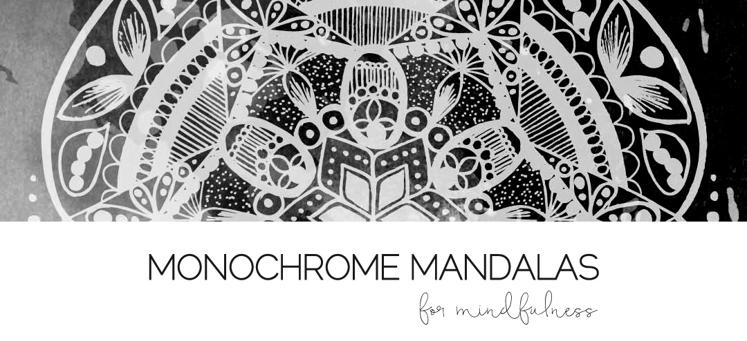 Monochrome Mandalas for Mindfulness